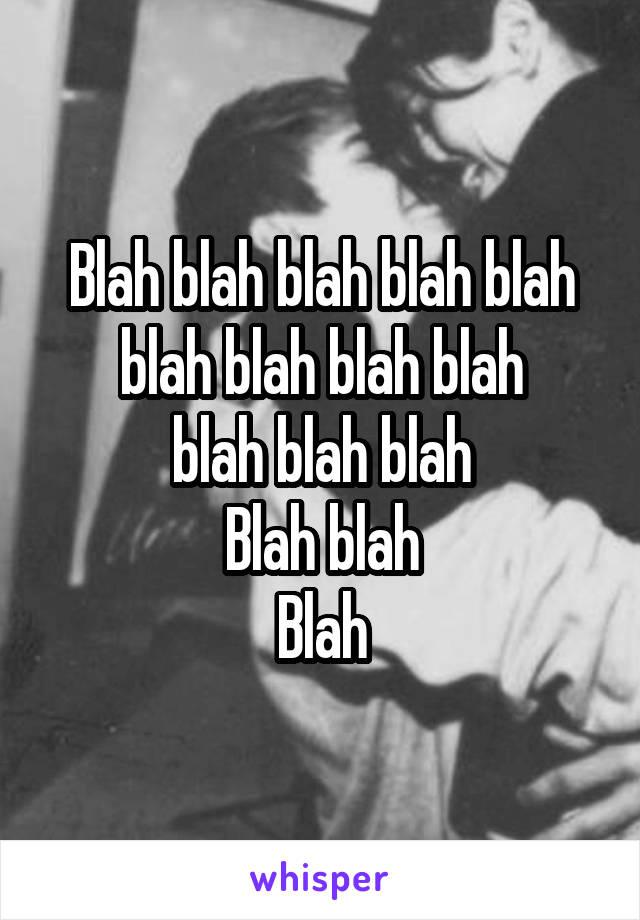 Blah blah blah blah blah blah blah blah blah blah blah blah Blah blah Blah