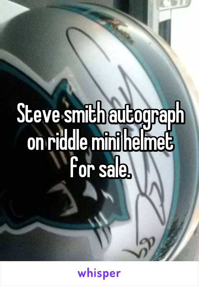 Steve smith autograph on riddle mini helmet for sale.