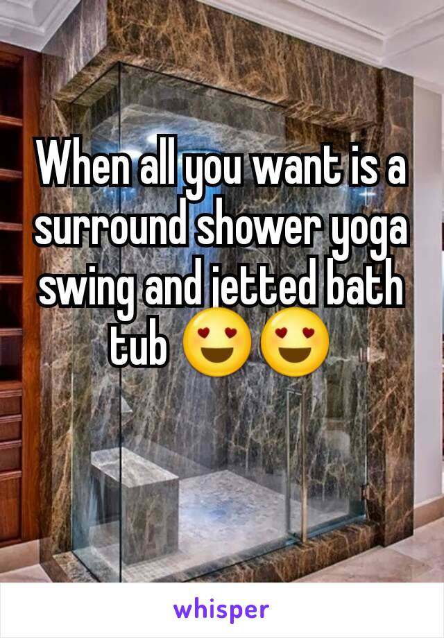 When all you want is a surround shower yoga swing and jetted bath tub 😍😍