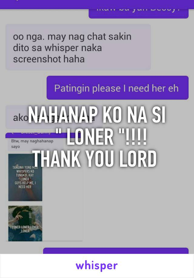 "NAHANAP KO NA SI   "" LONER ""!!!! THANK YOU LORD"