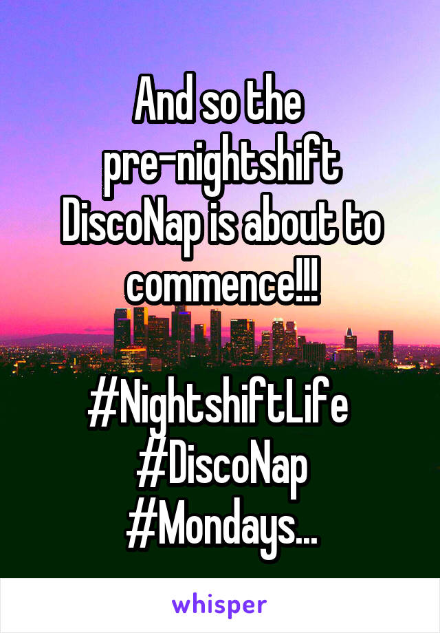 And so the  pre-nightshift DiscoNap is about to commence!!!  #NightshiftLife  #DiscoNap #Mondays...
