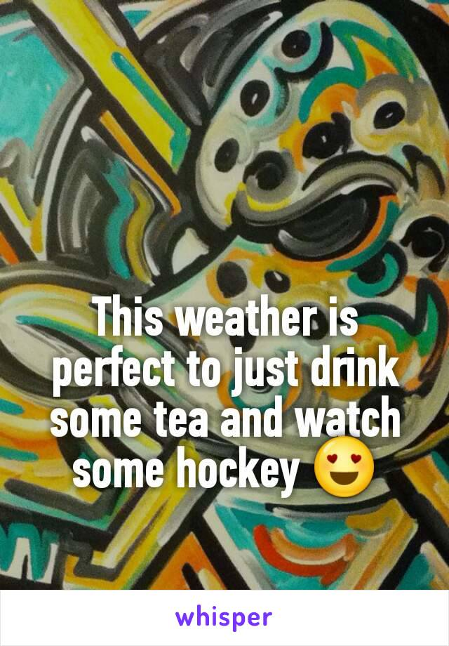This weather is perfect to just drink some tea and watch some hockey 😍