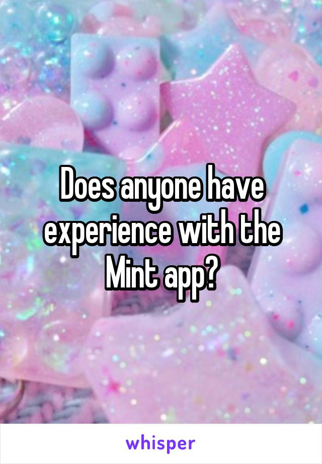 Does anyone have experience with the Mint app?