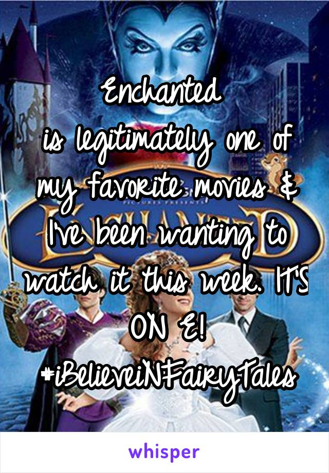 Enchanted  is legitimately one of my favorite movies & I've been wanting to watch it this week. IT'S ON E! #iBelieveiNFairyTales