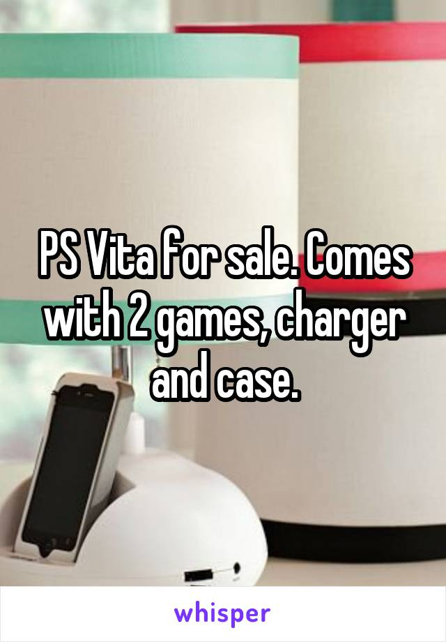 PS Vita for sale. Comes with 2 games, charger and case.