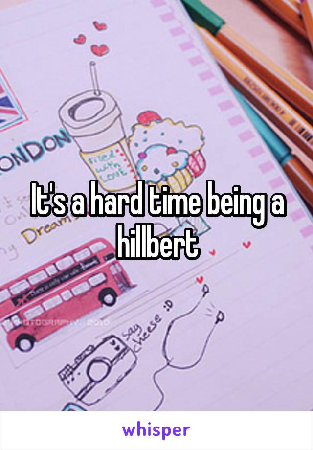 It's a hard time being a hillbert