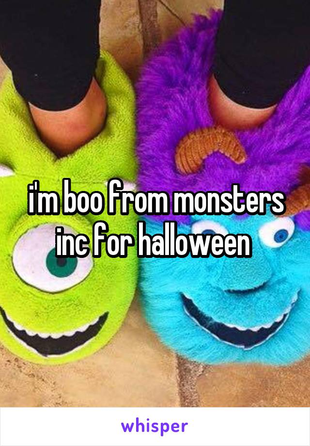 i'm boo from monsters inc for halloween