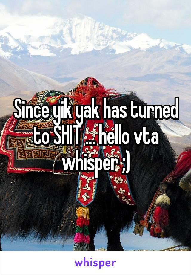 Since yik yak has turned to SHIT ... hello vta whisper ;)