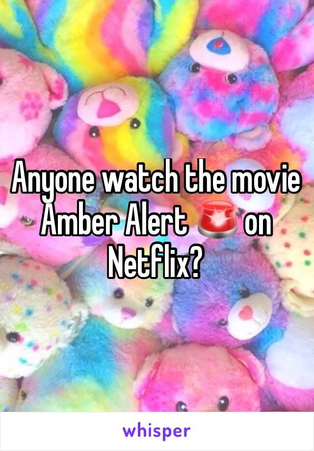 Anyone watch the movie Amber Alert 🚨 on Netflix?