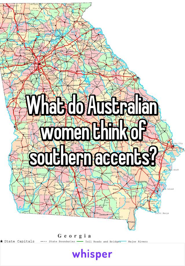 What do Australian  women think of southern accents?
