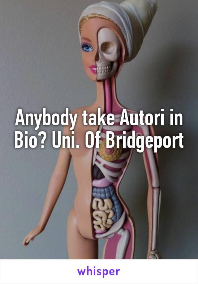 Anybody take Autori in Bio? Uni. Of Bridgeport