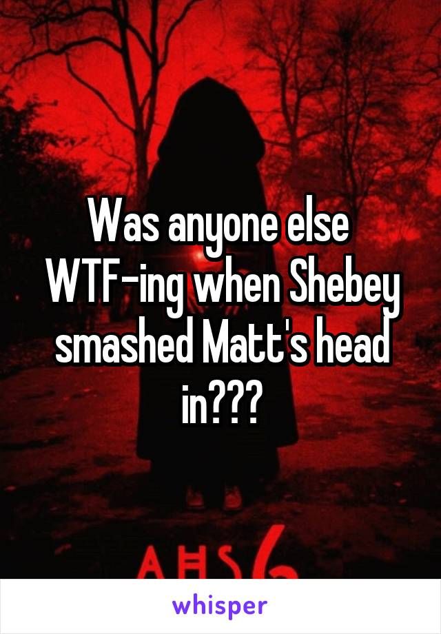 Was anyone else  WTF-ing when Shebey smashed Matt's head in???