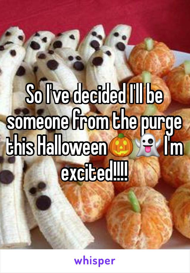 So I've decided I'll be someone from the purge this Halloween🎃👻 I'm excited!!!!