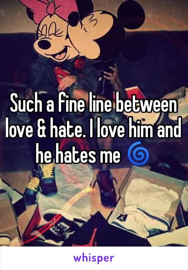 Such a fine line between love & hate. I love him and he hates me 🌀
