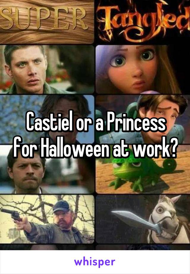 Castiel or a Princess for Halloween at work?