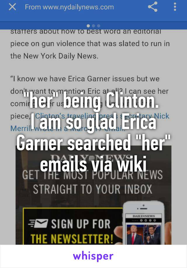 """""""her"""" being Clinton.  I am so glad Erica Garner searched """"her"""" emails via wiki"""