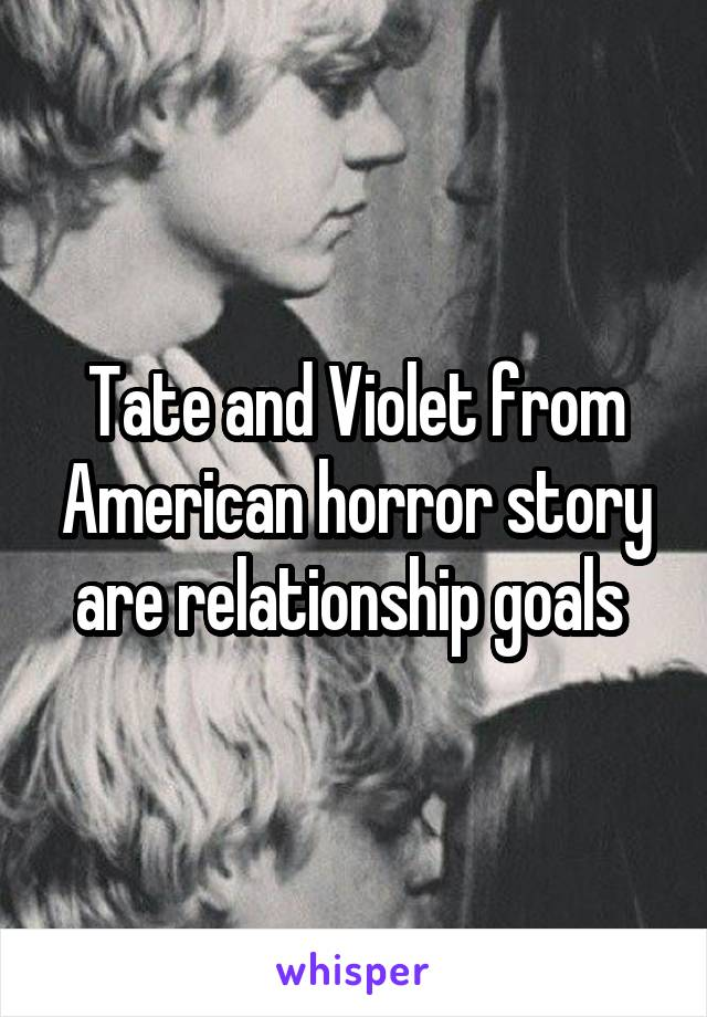 Tate and Violet from American horror story are relationship goals
