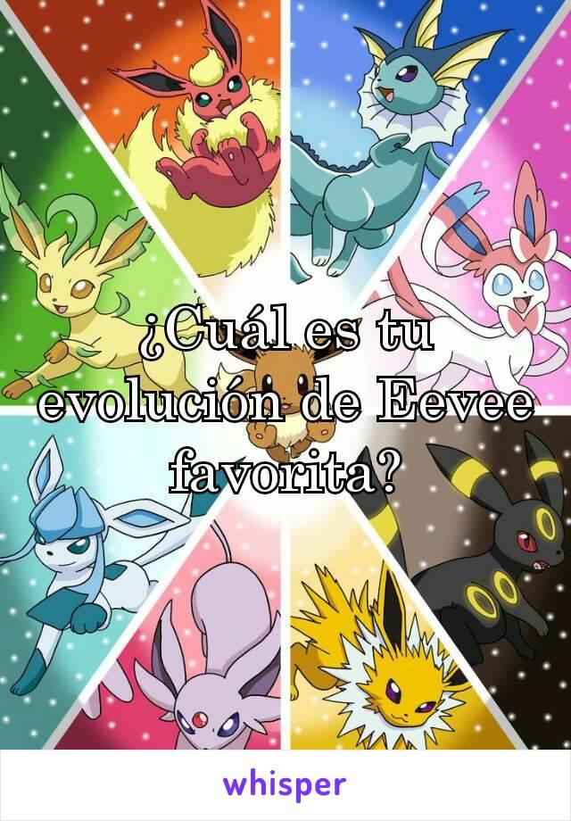 ¿Cuál es tu evolución de Eevee favorita?