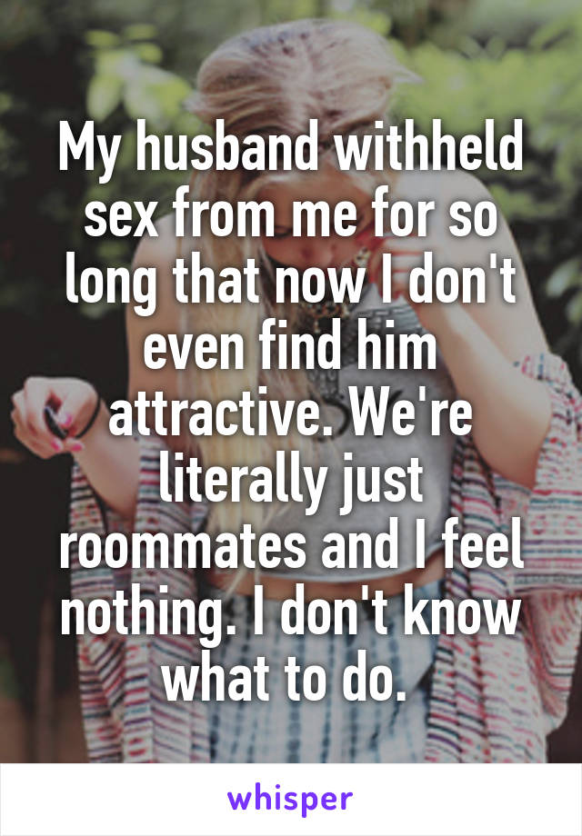 Why do husbands withhold sex