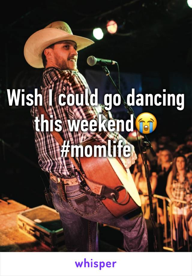 Wish I could go dancing this weekend😭  #momlife