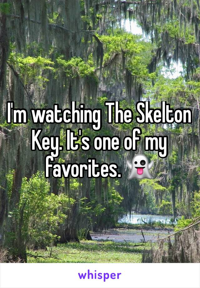 I'm watching The Skelton Key. It's one of my favorites. 👻