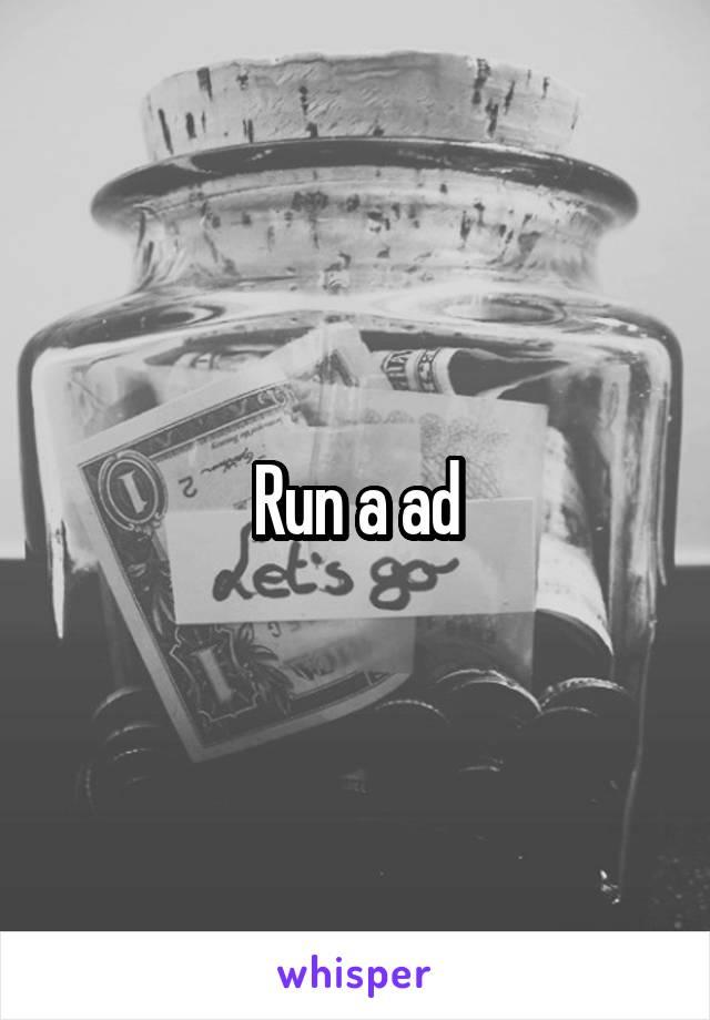 Run a ad