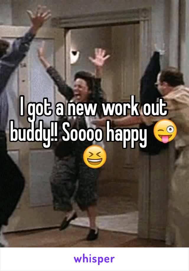 I got a new work out buddy!! Soooo happy 😜😆