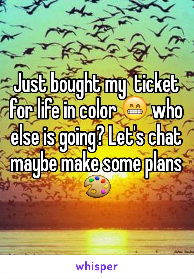 Just bought my  ticket for life in color 😁 who else is going? Let's chat maybe make some plans 🎨
