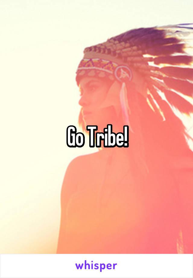 Go Tribe!