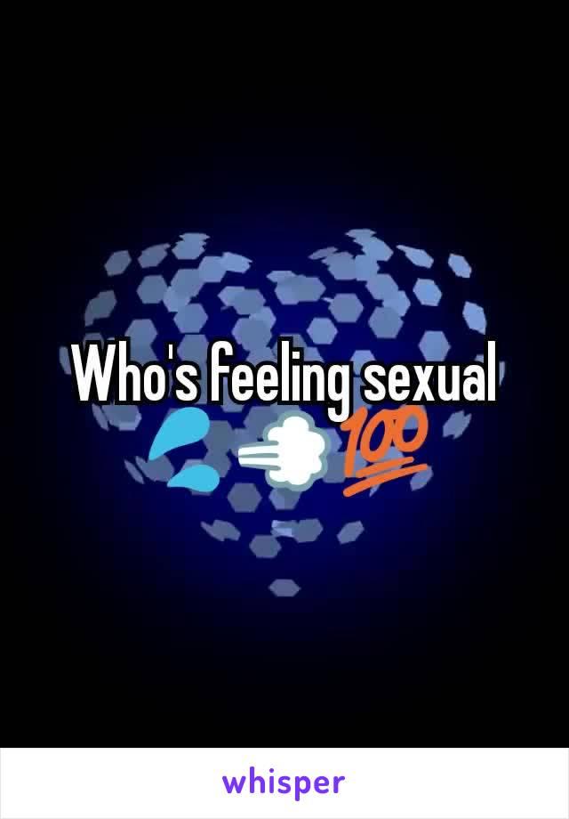 Feeling of sexual