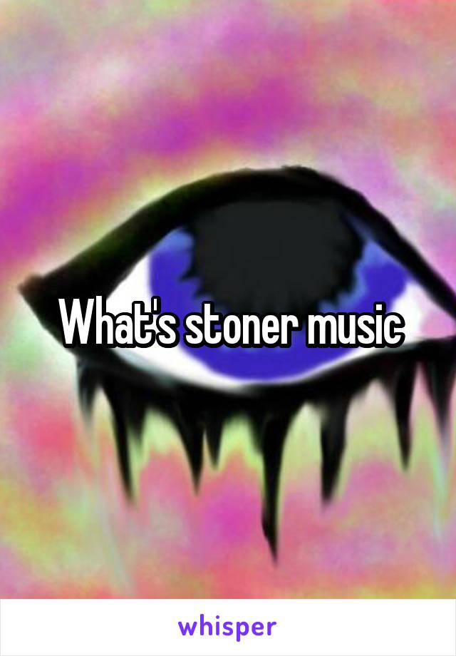 What's stoner music