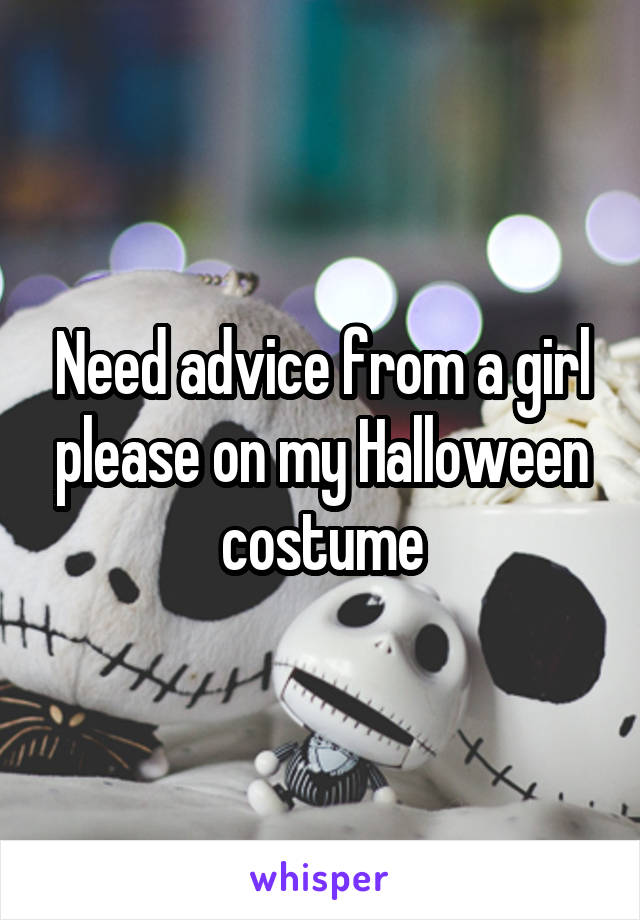 Need advice from a girl please on my Halloween costume