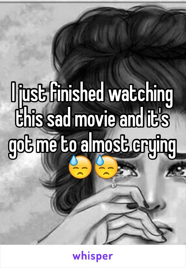 I just finished watching this sad movie and it's got me to almost crying 😓😓