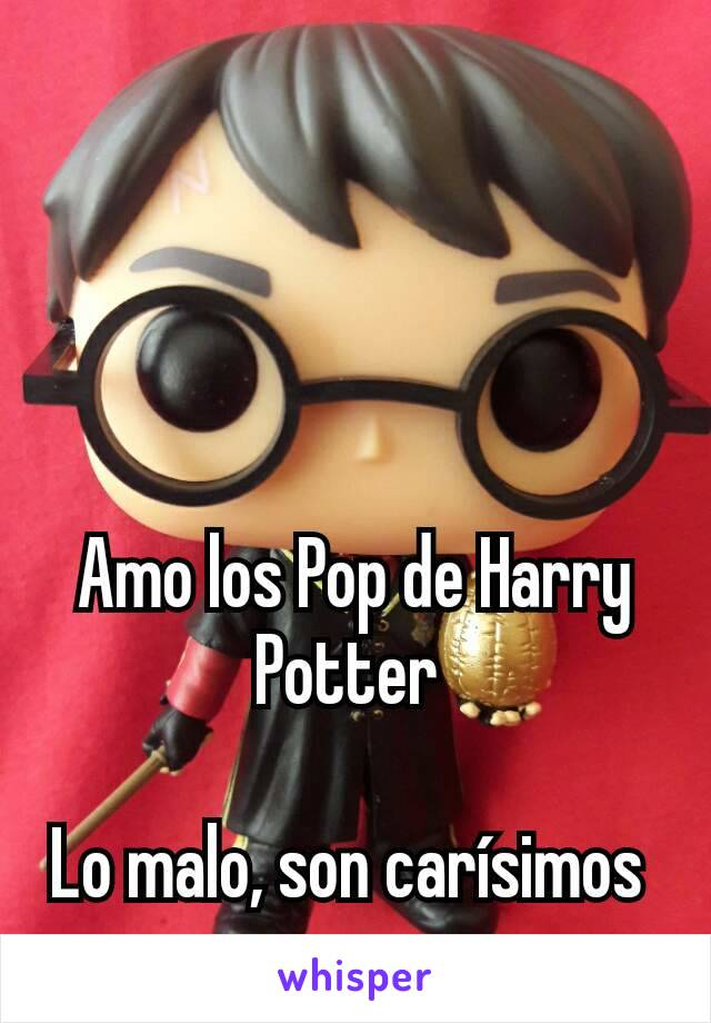 Amo los Pop de Harry Potter   Lo malo, son carísimos