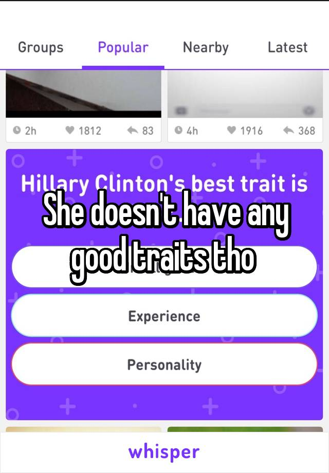 She doesn't have any good traits tho