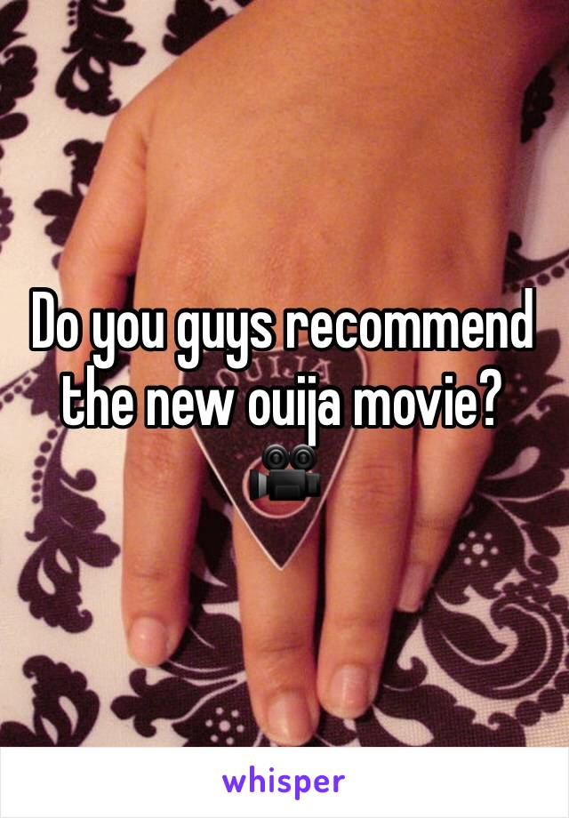 Do you guys recommend the new ouija movie? 🎥