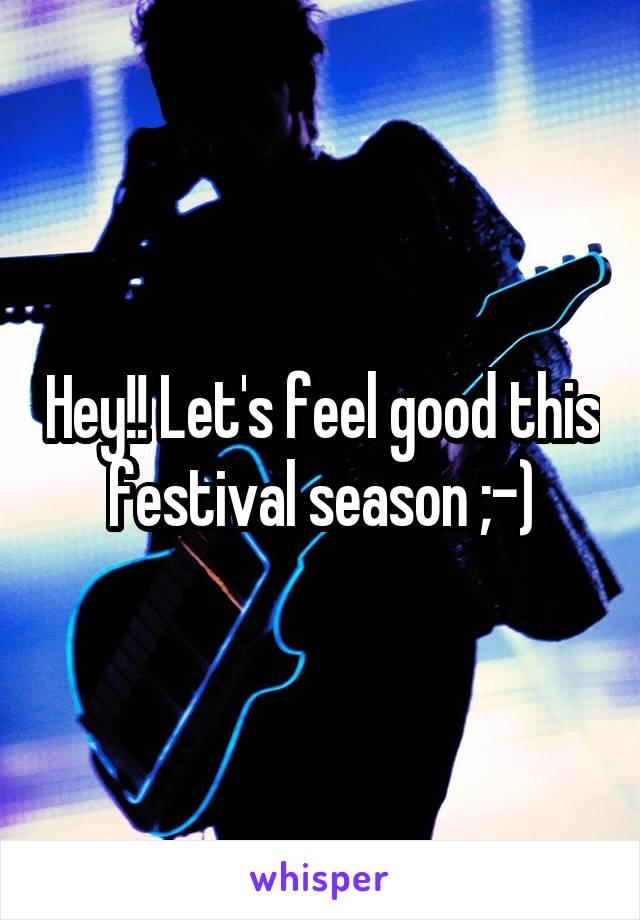 Hey!! Let's feel good this festival season ;-)