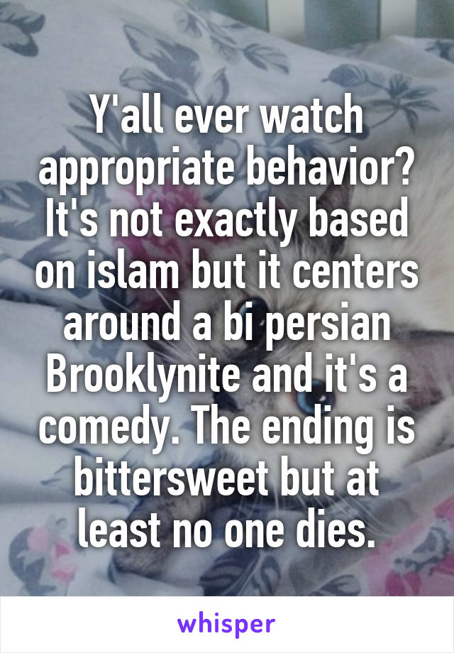 Y'all ever watch appropriate behavior? It's not exactly based on islam but it centers around a bi persian Brooklynite and it's a comedy. The ending is bittersweet but at least no one dies.