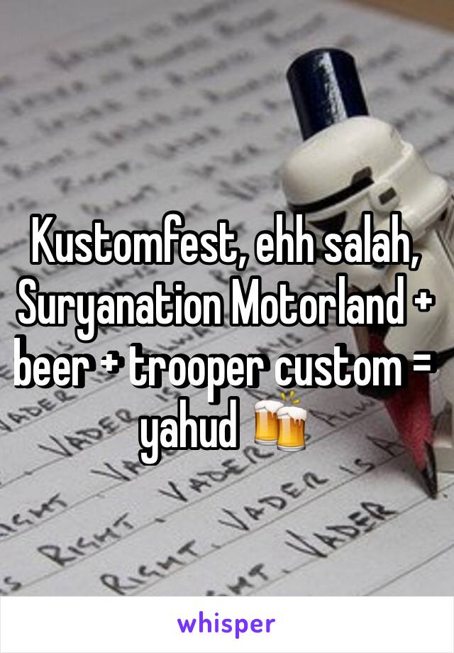 Kustomfest, ehh salah, Suryanation Motorland + beer + trooper custom = yahud 🍻