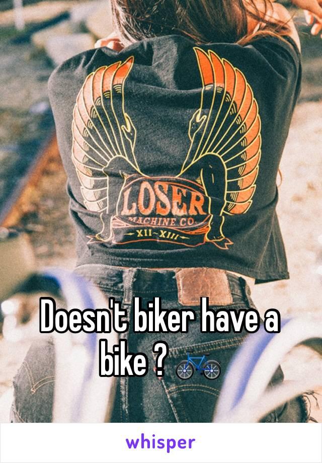 Doesn't biker have a bike ? 🚲