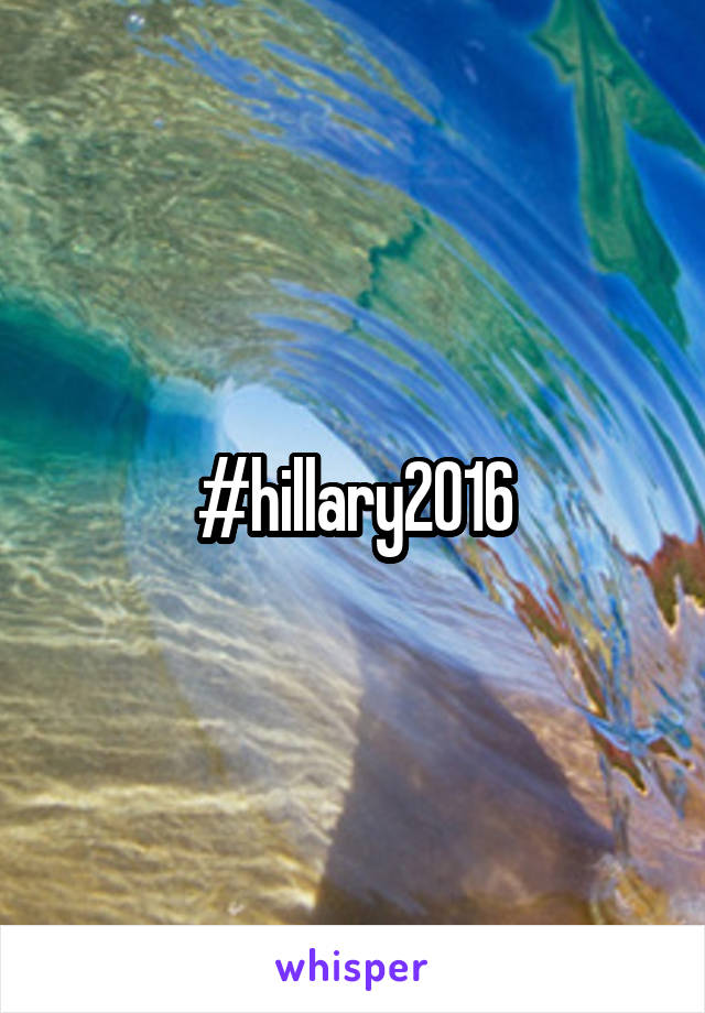 #hillary2016