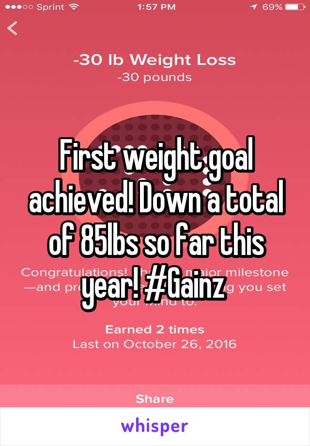 First weight goal achieved! Down a total of 85lbs so far this year! #Gainz