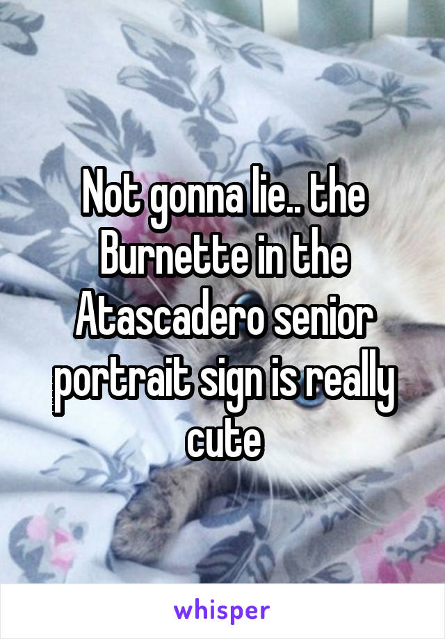 Not gonna lie.. the Burnette in the Atascadero senior portrait sign is really cute