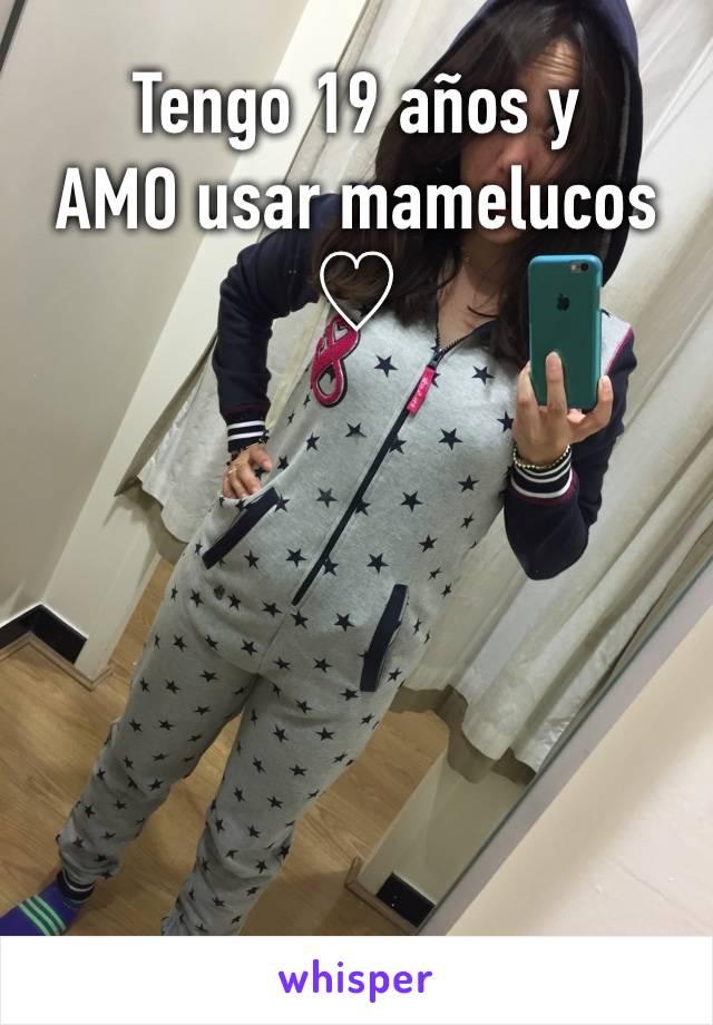 Tengo 19 años y AMO usar mamelucos ♡