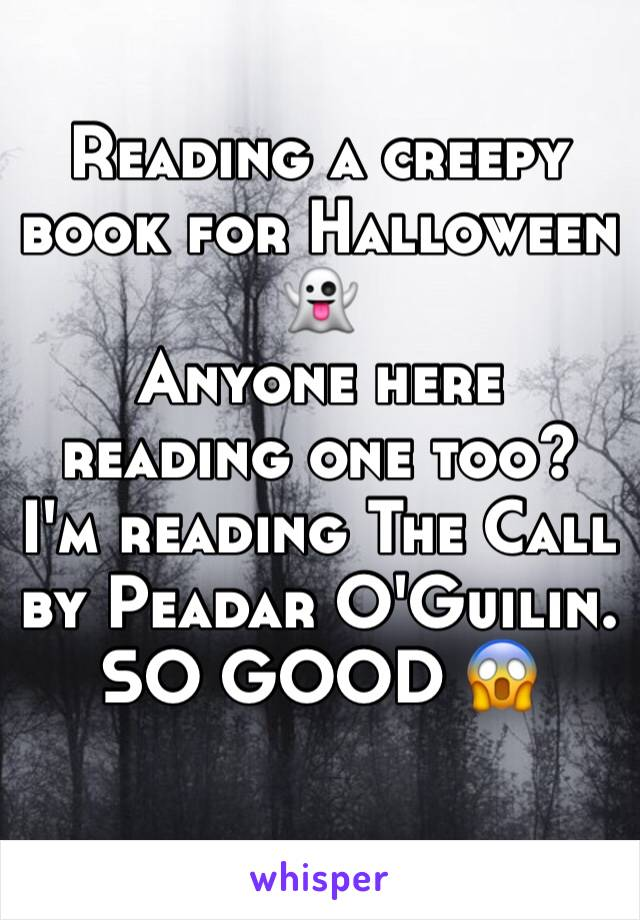 Reading a creepy book for Halloween 👻  Anyone here reading one too? I'm reading The Call by Peadar O'Guilin.  SO GOOD 😱