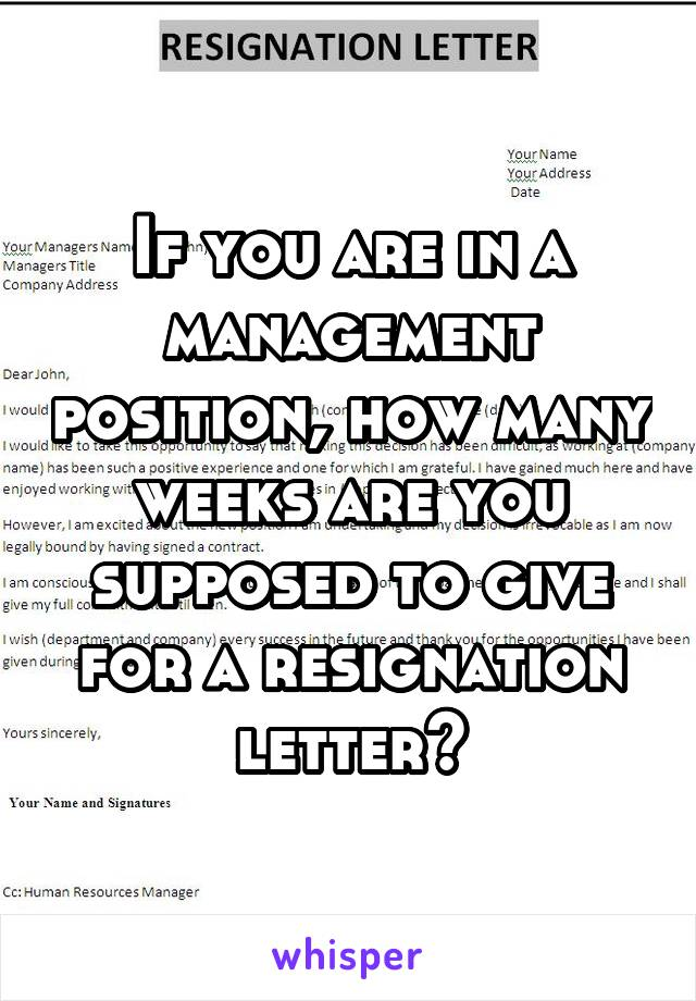 If you are in a management position, how many weeks are you supposed to give for a resignation letter?