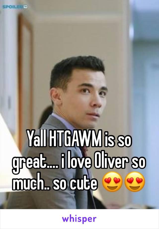 Yall HTGAWM is so great.... i love Oliver so much.. so cute 😍😍