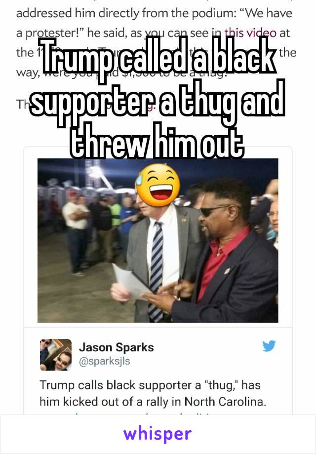 Trump called a black supporter a thug and threw him out 😅