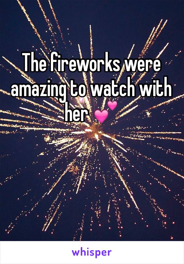 The fireworks were amazing to watch with her 💕