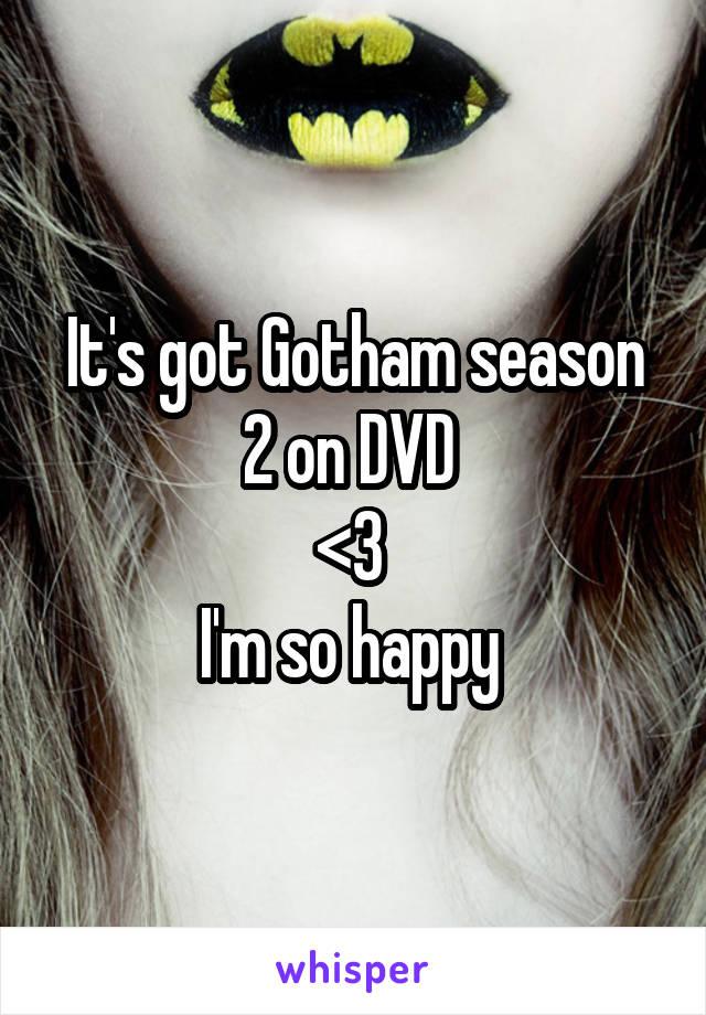 It's got Gotham season 2 on DVD  <3  I'm so happy